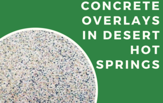 Concrete overlays in desert hot springs