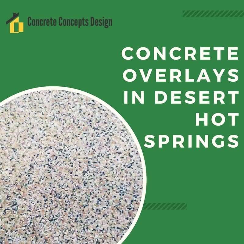 Concrete overlays in desert hot springs